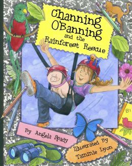 Channing O'Banning and the Rainforest Rescue Children's Book Review