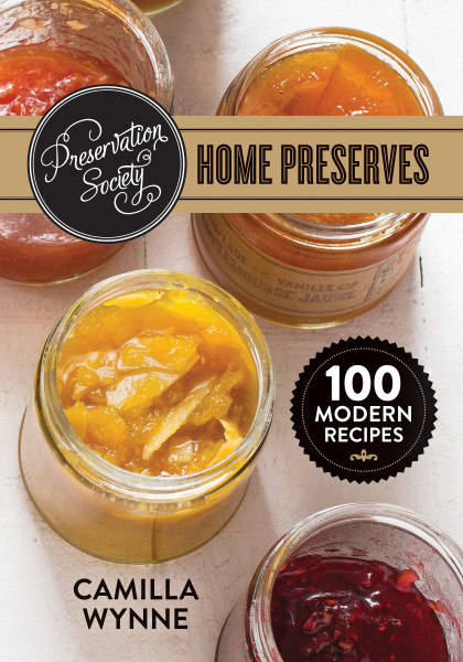 Preservation Society Home Preserves by Camilla Wynne Book Review