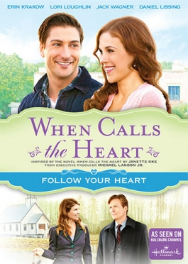 When Calls the Heart – Follow Your Heart